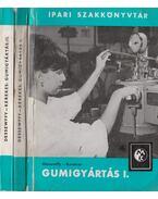 Gumigyártás I-II. - Dessewffy Olivér, Kerekes István Tibor