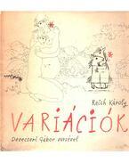 Variációk - Devecseri Gábor, Reich Károly
