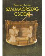 Szalmaország csodái - Devecsery László