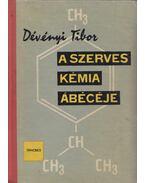 A szerves kémia ábécéje - Dévényi Tibor