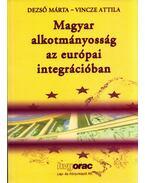 Magyar alkotmányosság az európai integrációban - Dezső Márta, Vincze Attila