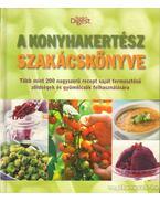 A konyhakertész szakácskönyve - Dibás Gabriella
