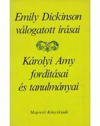 Emily Dickinson válogatott írásai / Károlyi Amy fordításai és tanulmányai (dedikált) - Dickinson, Emily, Károlyi Amy