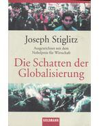 Die Schatten der Globalisierung - Joseph E. Stiglitz