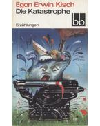 Die Katastrophe - Kisch, Egon Erwin