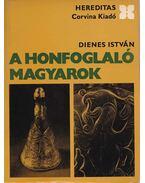 A honfoglaló magyarok - Dienes István