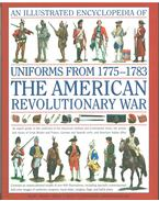 An Illustrated History of Uniforms from 1775-1783: The American Revolutionary War - Digby Smith, Kevin F. Kiley, Jeremy Black