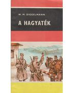 A hagyaték - Diggelmann, Walter Matthias
