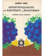 Gépesítésfejlesztés a kertészeti ágazatokban - Dimény Imre