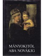 Mányokitól Aba Novákig - Dimitrij Seleszt, Mihail Anyikin, Jelena Prihogyko, Grigorij Osztrovszkij