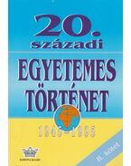 20. századi egyetemes történet 1945-1995. II. kötet - Diószegi István, Harsányi Iván, Németh István