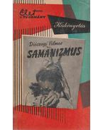 Samanizmus - Diószegi Vilmos