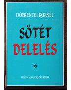Sötét delelés (dedikált) - Döbrentei Kornél