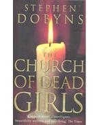 The Church of Dead Girls - DOBYNX, STEPHEN