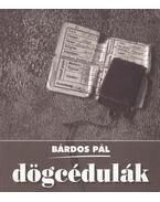Dögcédulák - Bárdos Pál