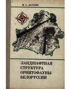 Belorusszia madárvilágának tájstruktúrája (Ландшафтная структура орнитофау&# - Dolbik, M. Sz.