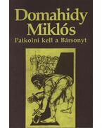 Patkolni kell a Bársonyt - A vőlegény és a többiek - Domahidy Miklós