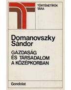 Gazdaság és társadalom a középkorban - Domanovszky Sándor