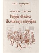 Pedagógiai célkitűzések a XIX. század magyar pedagógiájában - Dombi Alice, Oláh János