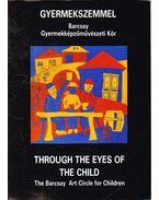 Gyermekszemmel / Through the Eyes of the Child - Dombyné Szántó Melánia (összeáll.), Kerékgyártó István (összeáll.)