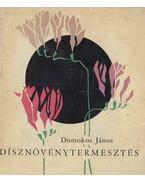 Dísznövénytermesztés - Domokos János