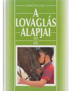 A lovaglás alapjai - Domokos Lajos