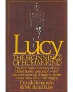Lucy: The Beginnings of Humankind - Donald Johanson, Maitland Edey