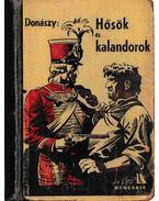 Hősök és kalandorok - Donászy Ferenc