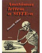 Anatómus lettem a SOTE-n - Donáth Tibor