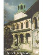 Új idők bolgárai - Doncsev Toso