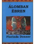 Álomban ébren - Donner, Florinda