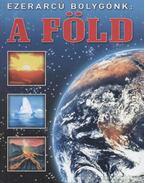 Ezerarcú bolygónk: a Föld - Dönsz Judit