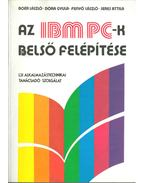 Az IBM PC-k belső felépítése - Dóra Gyula, Boér László, Fenyő László, Seres Attila