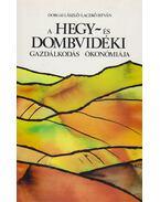 A hegy- és dombvidéki gazdálkodás ökonómiája - Dorgai László, Laczkó István