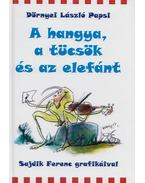 A hangya, a tücsök és az elefánt - Dörnyei László