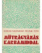Műtrágyázás karbamiddal - Dorogi Imre, Nagymihály Ferenc, Pecznik János, Tóth Géza