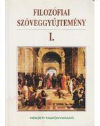 Filozófiai szöveggyűjtemény I. - Dörömbözi János
