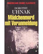 Mädchenmord mit Voranmeldung - Dorothy Uhnak