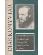 Feljegyzések az egérlyukból - Dosztojevszkij, Fjodor Mihajlovics