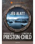 Jég alatt - Douglas Preston ,  Lincoln Child