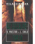 Az ereklyetartó - Douglas Preston,  Lincoln Child
