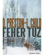 Fehér tűz - Douglas Preston,  Lincoln Child