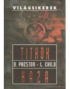 Titkok háza - Douglas Preston,  Lincoln Child
