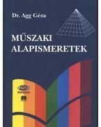 Műszaki alapismeretek - Dr. Agg Géza