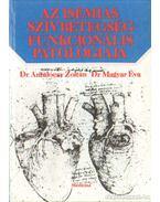Az isémiás szívbetegség funkcionális patológiája - Dr. Antalóczy Zoltán, Dr. Magyar Éva