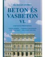 Beton és vasbeton VI. (dedikált) - Dr. Balázs György