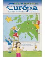 Közös kincsünk: Európa - Dr. Ballér Piroska, Nagyné Malicsek Ágnes