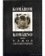 Komárom Komárno - Dr. Bárdos István (szerk.), Kecskés László, Mácza Mihály