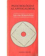 Pszichológiai alapfogalmak kis enciklopédiája - Dr. Bartha Lajos (szerk.)