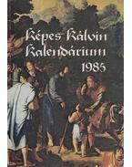 Képes Kálvin kalendárium 1985 - Dr. Bartha Tibor (szerk.), Tarr Kálmán (szerk.)